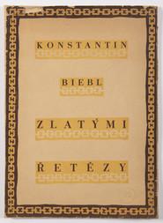 Konstantin Biebl: Zlatými řetězy