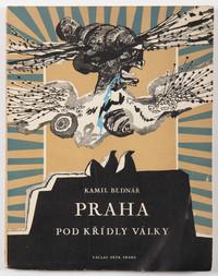 Kamil Bednář: Praha pod křídly války